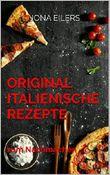 Original Italienische Rezepte: zum Nachmachen (Küchen 1)