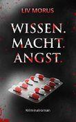 Wissen. Macht. Angst.: Der 3. Fall für Elisa Gerlach und Henri Wieland (Elysium-Krimireihe)