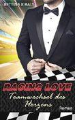 Teamwechsel des Herzens (Die 'Racing Love' Reihe 4): Sports Romance, Liebe, Chick-Lit