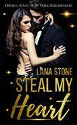 Steal My Heart: Daniel King, New York Billionaire