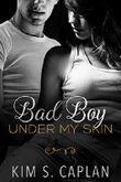 Bad Boy Under My Skin