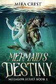 Mermaid's Destiny: A Mermaid & Dragon Shifter Romance Series (Meragon Book 1)