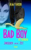 Bad Boy by Banana: Zwischen uns die Zeit (3Bee by Banana)