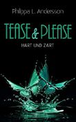 Tease & Please - hart und zart (Tease & Please-Reihe 3)
