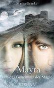 Mayra und das Geheimnis der Magie (Terrestra-Saga 2)