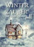 Winterzauber auf White Crystal Hall: Weihnachtsroman