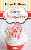 Küsse mit Schlagsahne (Tennesseestorys) (Zuckergussgeschichten 10)