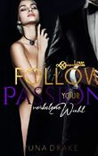 Follow your Passion: Verbotene Wahl (No. 3)