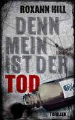 Denn mein ist der Tod: Thriller (Steinbach und Wagner 10)