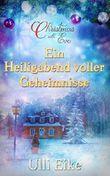 Christmas with Eve - Ein Heiligabend voller Geheimnisse: Eine romantische Weihnachtsgeschichte