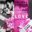 You Can't Control Love - im Zweifel für die Liebe: Lawyers, Love and Lace 2