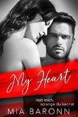 MY HEART: Halt mich, solange du kannst