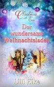 Christmas with Eve - Der wundersame Weihnachtsladen: Eine turbulente Weihnachtsgeschichte