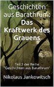 """Geschichten aus Barathrum: Das Kraftwerk des Grauens: Teil 3 der Reihe """"Geschichten aus Barathrum"""""""