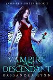 Vampire Descendant (Vampire Hunter Book 2) (English Edition)