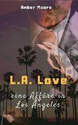 L.A. Love - eine Affäre in Los Angeles