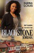 Blackstone Jordan: Between Light and Shadow (Blackstone Reihe 1)
