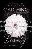 CATCHING BEAUTY 3: du bedeutest meinen Tod