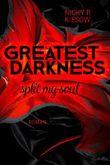 Greatest Darkness: split my soul