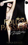 Follow your Passion: Unbändige Passion (No. 6)