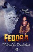 Wurzel der Dunkelheit (Fedora Chronik 2)