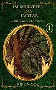 Im Schatten des Jaotar: Die Jagd beginnt (Die Kataria Saga 1)