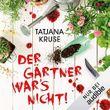 Der Gärtner war's nicht!: Die K&K-Schwestern ermitteln 1