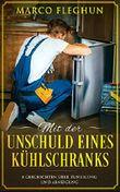 Mit der Unschuld eines Kühlschranks: 8 Geschichten über Zuneigung und Abneigung