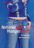 Nimmersatt und Hungermatt: 36 Erzählungen über Essstörungen