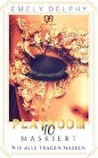 Playroom 10: Maskiert (Teil 2)