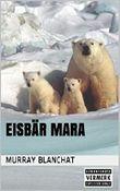 Eisbär Mara (Macht euch die Welt untertan 2)