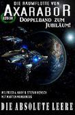 Die absolute Leere: Die Raumflotte von Axarabor - Band 100  Doppelband zum Jubiläum