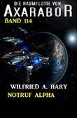 Notruf Alpha: Die Raumflotte von Axarabor - Band 114