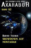 Showdown auf Montabah: Die Raumflotte von Axarabor - Band 112