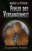 Marie & Stefan: Fehler der Vergangenheit (Vergangenheits-Trilogie 3)