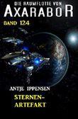 Sternen-Artefakt: Die Raumflotte von Axarabor - Band 124