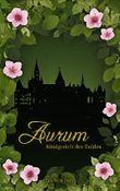 Aurum: Königreich des Goldes (Jahreszeiten-Tetralogie 2)