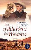 Das wilde Herz des Westens