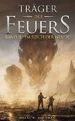 Träger des Feuers: Band II - Im Reich der Winde