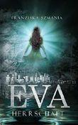 EVA: Herrschaft (Selvia-Reihe 1)