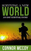 Surviving A New World: An EMP Survival story (New World Survival Book 1) (English Edition)