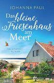 Das kleine Friesenhaus am Meer: Ein Nordsee-Roman