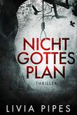 Nicht Gottes Plan: Thriller