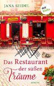Das Restaurant der süßen Träume: Roman
