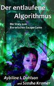 Der entlaufene Algorithmus: Die Story zum literarischen Escape-Game