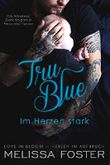 Tru Blue – Im Herzen stark (Die Whiskeys: Dark Knights aus Peaceful Harbor 1)