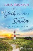 Das Glück zwischen den Dünen: Ein Sylt-Roman