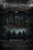 Die Totenbändiger - Band 8: Das Herrenhaus