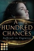 A Hundred Chances. Aufbruch ins Ungewisse: Young Adult Fantasyroman