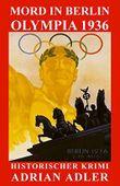 Mord in Berlin: Olympia 1936